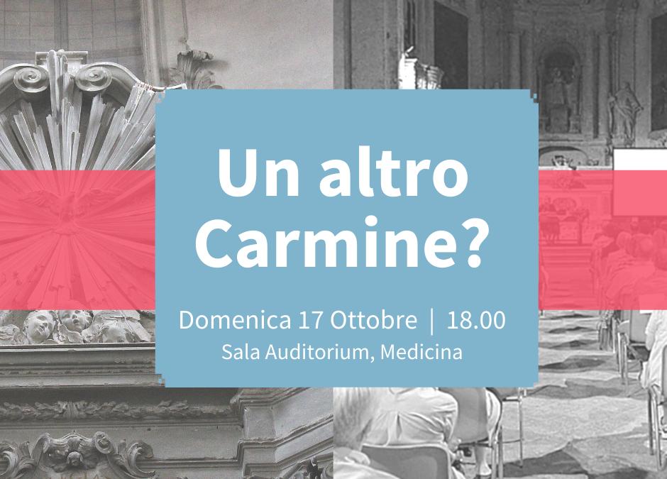 Un altro Carmine? incontro aperto alla città: domenica 17 ottobre ore 18:00